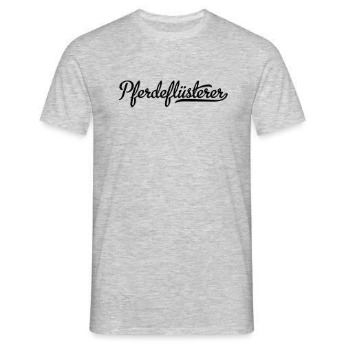 Pferdeflüsterer - Männer T-Shirt