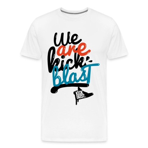 we're kickshirt - T-shirt Premium Homme