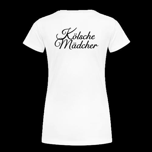 Kölsche Mädcher Classic (Schwarz) S-3XL T-Shirt / Rückenaufdruck - Frauen Premium T-Shirt