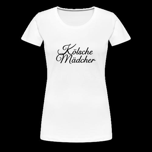 Kölsche Mädcher Classic (Schwarz) S-3XL T-Shirt - Frauen Premium T-Shirt