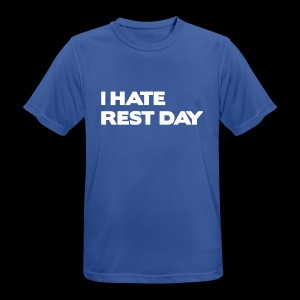 I HATE RESTDAY - Männer T-Shirt atmungsaktiv