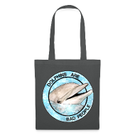 Bags & Backpacks ~ Tote Bag ~ Dolphins Are Bad People Tote Bad (Choose Colour)