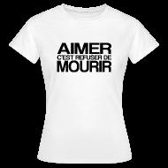 Tee shirts ~ Tee shirt Femme ~ AIMER