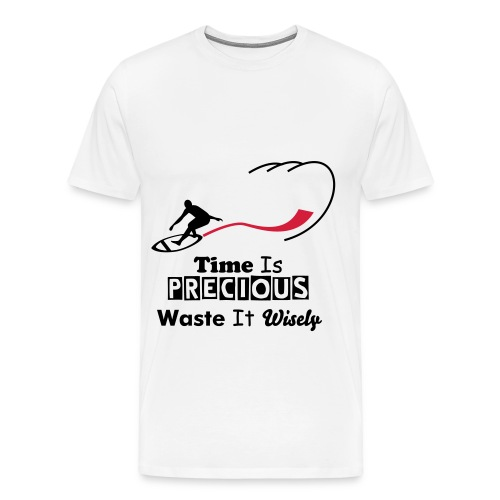 Time is precious waste it wisely teeshirt - Men's Premium T-Shirt