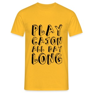 Play Cajon all day long! Shirt (Herren) - Männer T-Shirt
