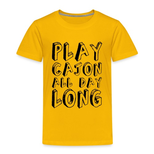 Play Cajon all day long! Shirt (Kinder) - Kinder Premium T-Shirt