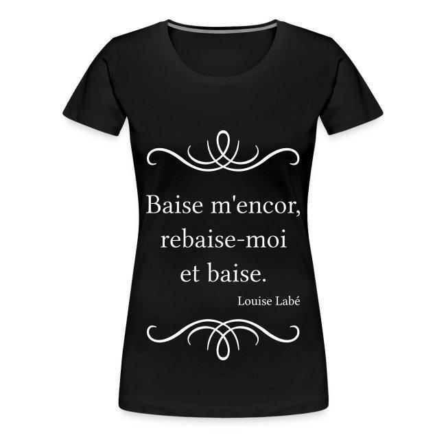 T-shirt F Noir - Louise Labé - Baise m'encor
