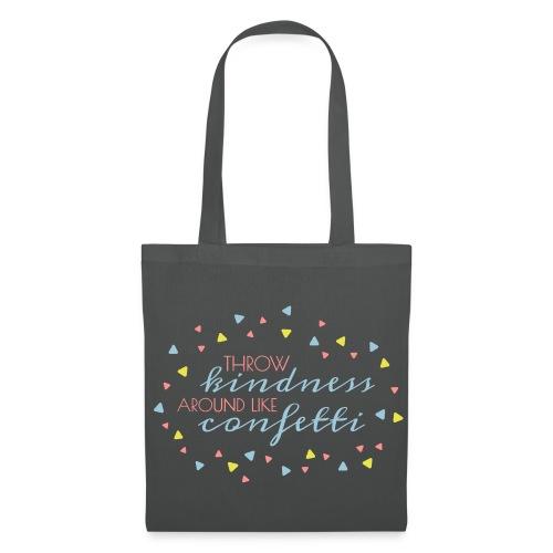 Throw Kindness around like Confetti - Tote Bag