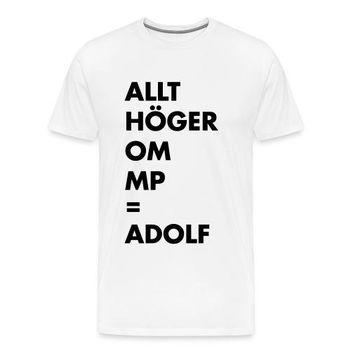 Allt höger om MP = Adolf - Premium-T-shirt herr