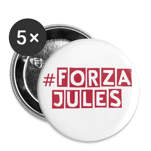 #ForzaJules Badges - Large - Buttons large 56 mm