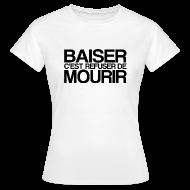 Tee shirts ~ Tee shirt Femme ~ BAISER