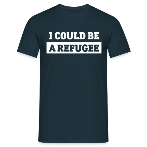 I COULD BE A REFUGEE - T-Shirt - Männer T-Shirt
