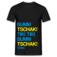 T-Shirts ~ Männer T-Shirt ~ Bumm Tschak! Shirt (Herren)