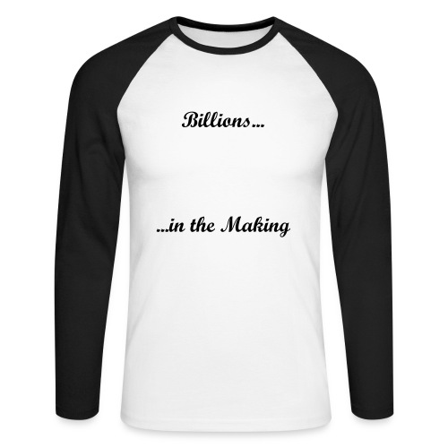 Billions in the Making - Männer Baseballshirt langarm