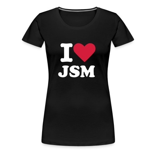 I love JSM1 - Frauen Premium T-Shirt
