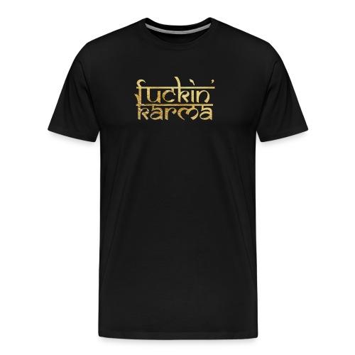 fuckin karma - Men's Premium T-Shirt
