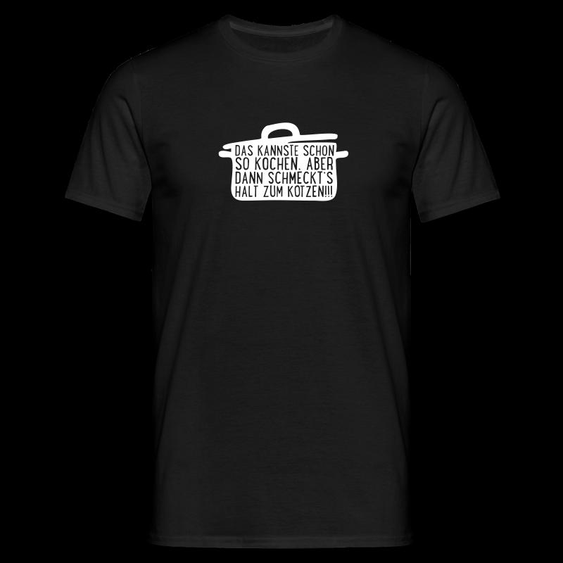 Das kannste schon so kochen... - Männer T-Shirt