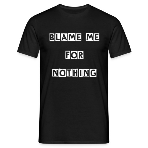Nothing to blame - Mannen T-shirt