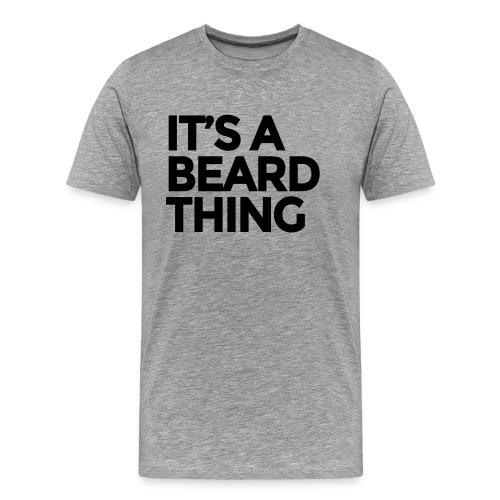It's A Beard Thing Grey Tee - Mannen Premium T-shirt