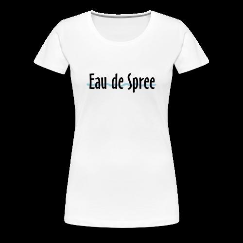 Eau de Spree T-Shirt (Damen) - Frauen Premium T-Shirt