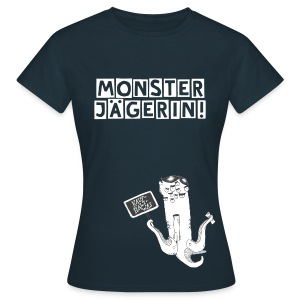 T-Shirt Monsterjägerin Kauf halt was (female) - Frauen T-Shirt