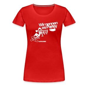 Girl-Shirt Wir nennen es Partey - Frauen Premium T-Shirt