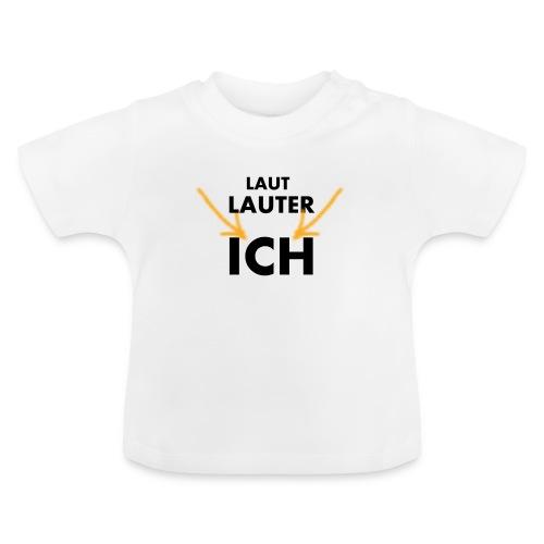 T-Shirt laut - Baby T-Shirt