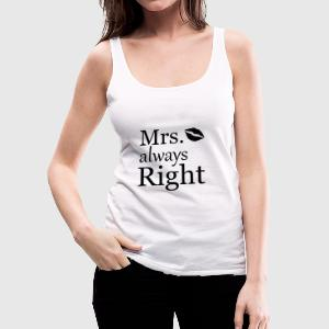 Mrs. always Right Tops - Frauen Premium Tank Top