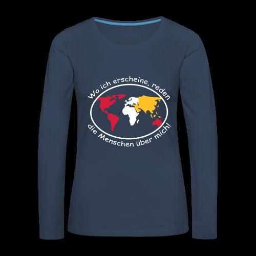 TIAN GREEN Long Shirt Women - Wo ich erscheine, ... - Frauen Premium Langarmshirt