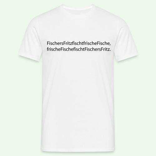 Zungenbrecher // Flirten // Fischers Fritze - Männer T-Shirt