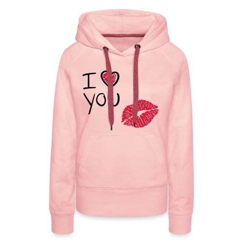 I LOVE YOU - Sudadera con capucha premium para mujer