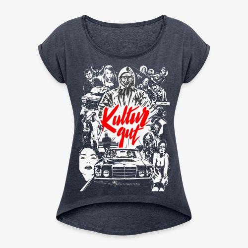 Kulturgut Frauen - Frauen T-Shirt mit gerollten Ärmeln