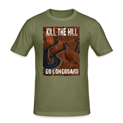 Kill The Hill - Go Longboard - Männer Slim Fit T-Shirt