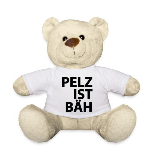 PELZ IST BÄH  - Teddy