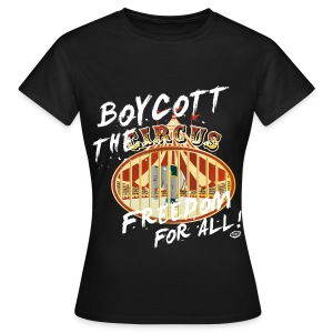BOYCOTT THE CIRCUS - Frauen T-Shirt