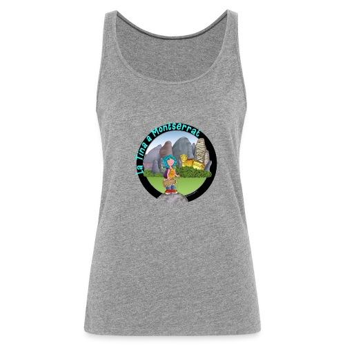 LA TINA A MONTSERRAT (cat) - Camiseta de tirantes premium mujer