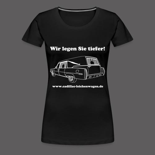 Wir legen Sie tiefer! - Frauen Premium T-Shirt