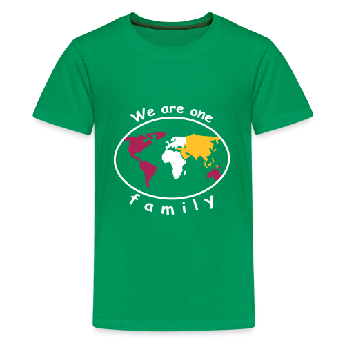 TIAN GREEN Shirt Teen - We are one family - Teenager Premium T-Shirt