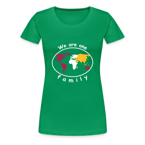 TIAN GREEN Shirt Women - We are one family - Frauen Premium T-Shirt