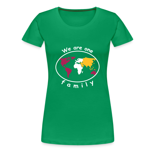 TIAN GREEN Shirt Women - We are one family - Frauen Premium T-Shirt