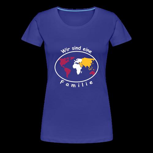 TIAN GREEN Shirt Women - Wir sind eine Familie - Frauen Premium T-Shirt