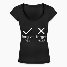 forgive yes - forget never T-Shirts