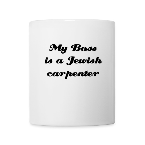 My Boss is Jewish carpenter - Tasse