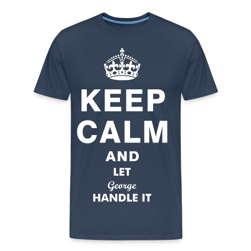 Let George Handle It - Men's Premium T-Shirt