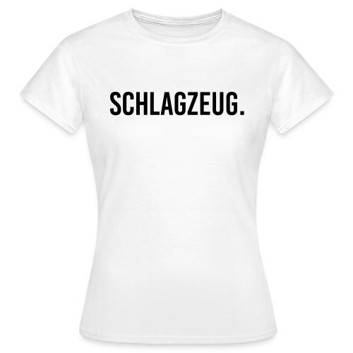 Schlagzeug. Punkt. Shirt (Damen) - Frauen T-Shirt
