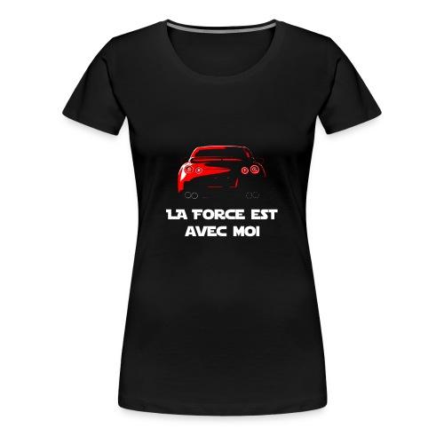 T-shirt GTR, la force est avec moi - T-shirt Premium Femme