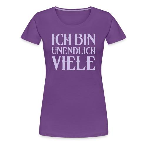 ICH BIN UNENDLICH VIELE - Frauen Premium T-Shirt