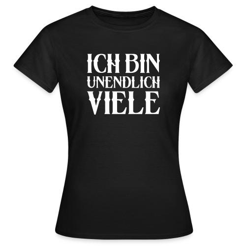 ICH BIN UNENDLICH VIELE - Frauen T-Shirt