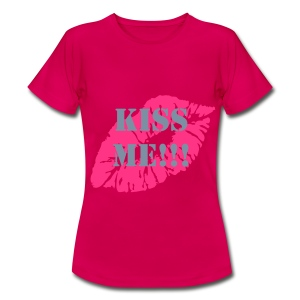 T-Shirt KISS ME!!! LATER!!! - Frauen T-Shirt