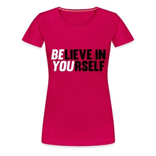 Be you dame - Premium T-skjorte for kvinner